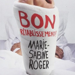 Bon rétablissement / Marie-Sabine Roger