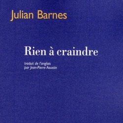 Rien à craindre / Julian Barnes